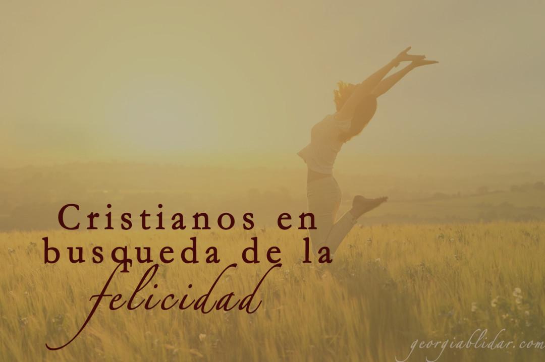 cristianos en busqueda de la felicidad